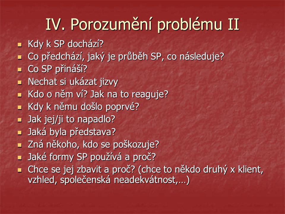 IV.Porozumění problému II Kdy k SP dochází. Kdy k SP dochází.