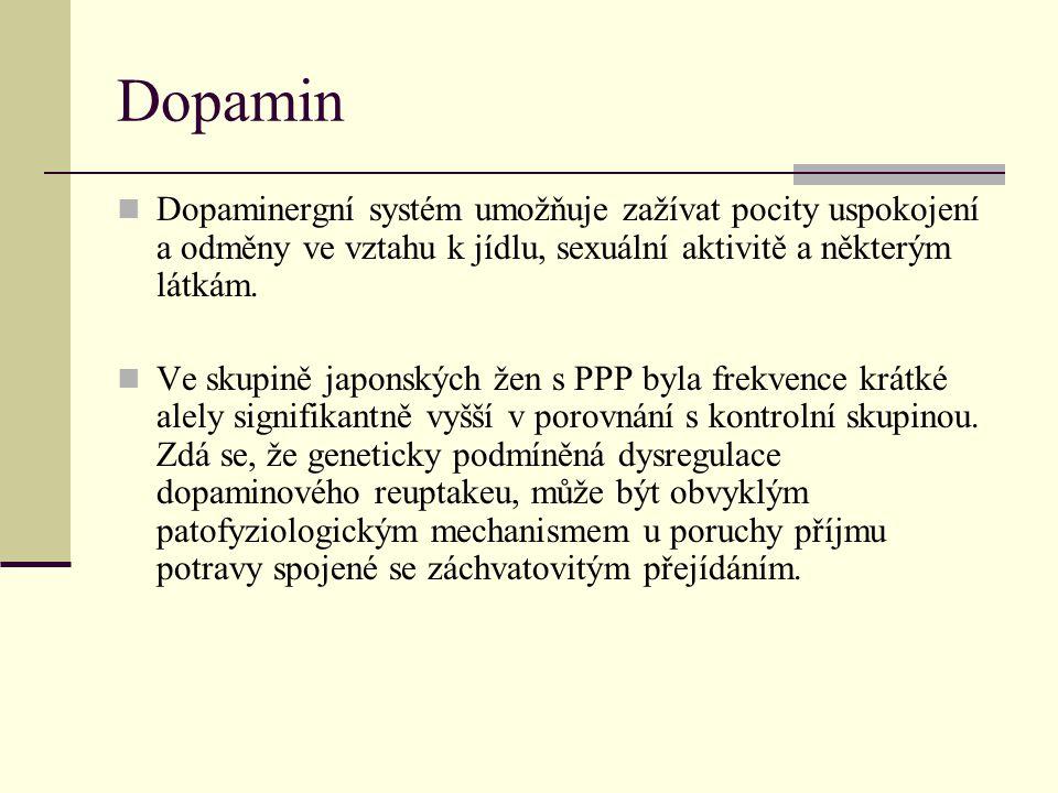 Dopamin Dopaminergní systém umožňuje zažívat pocity uspokojení a odměny ve vztahu k jídlu, sexuální aktivitě a některým látkám. Ve skupině japonských