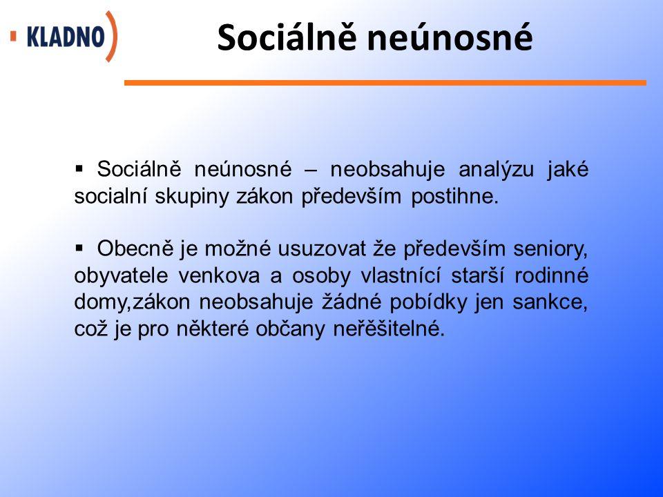 Sociálně neúnosné  Sociálně neúnosné – neobsahuje analýzu jaké socialní skupiny zákon především postihne.