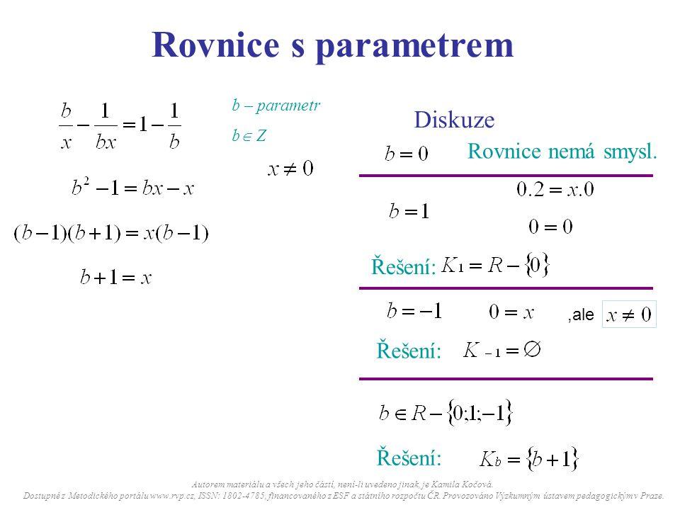 Rovnice s parametrem Diskuze Řešení: Rovnice nemá smysl.