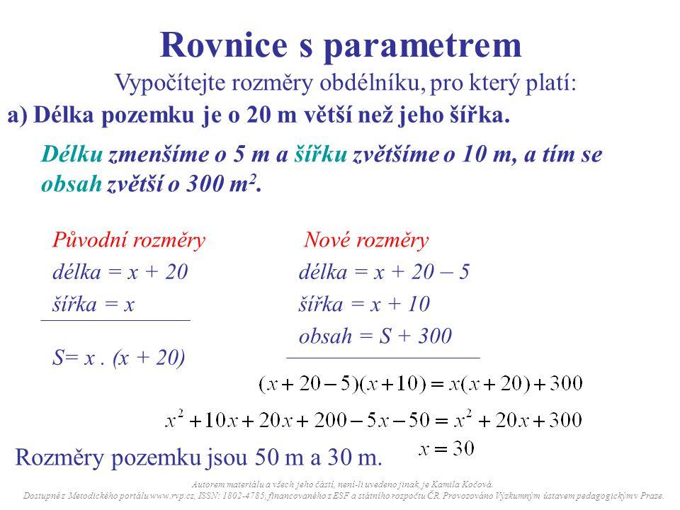 Rovnice s parametrem Vypočítejte rozměry obdélníku, pro který platí: b) Délka pozemku je o 28 m větší než jeho šířka.
