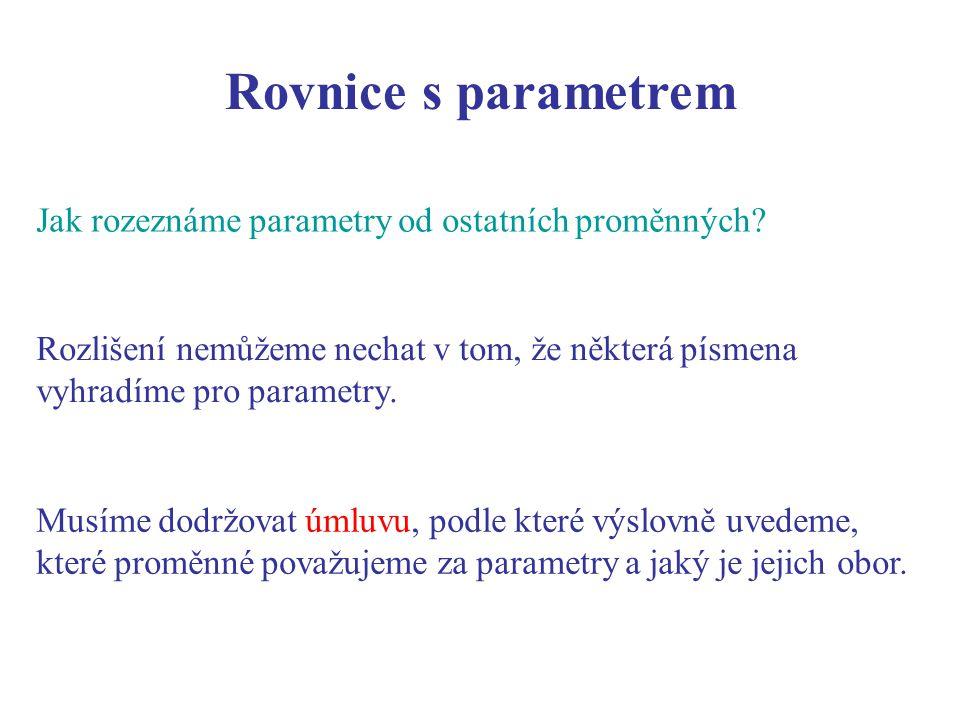 Rovnice s parametrem Jak rozeznáme parametry od ostatních proměnných.