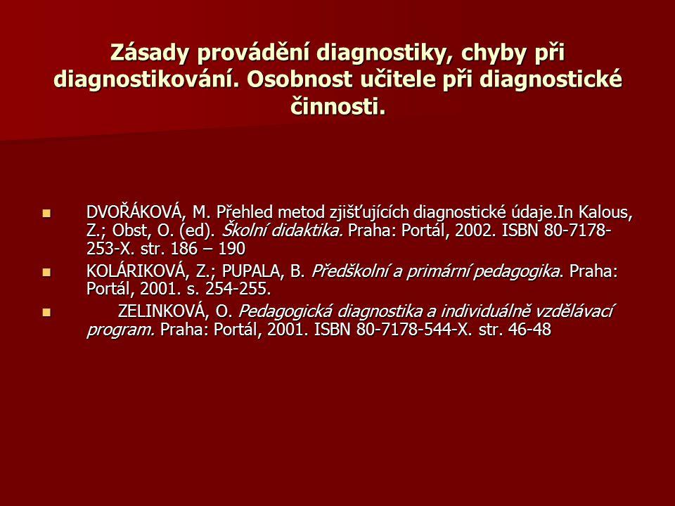 Zásady provádění diagnostiky, chyby při diagnostikování. Osobnost učitele při diagnostické činnosti. Zásady provádění diagnostiky, chyby při diagnosti