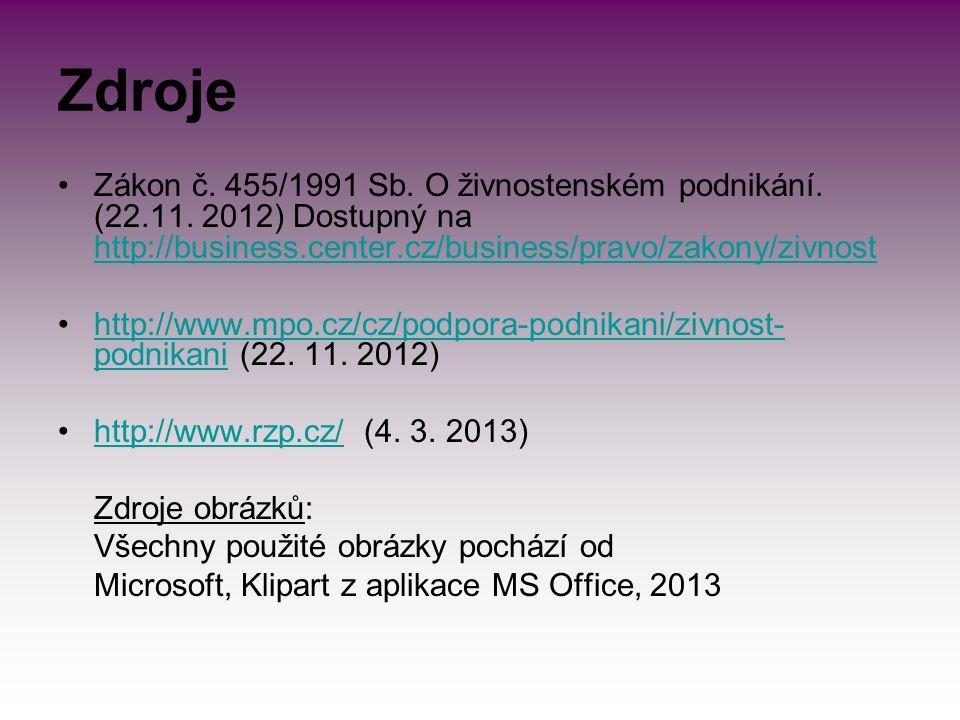 Zdroje Zákon č. 455/1991 Sb. O živnostenském podnikání.
