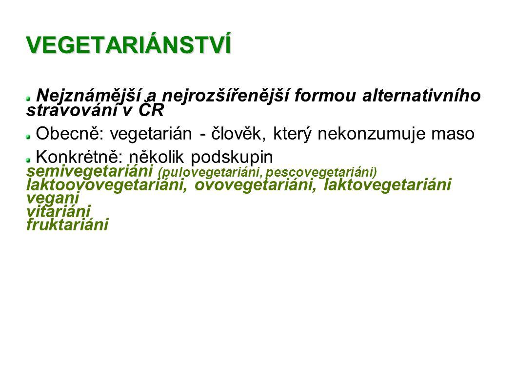 VEGETARIÁNSTVÍ Nejznámější a nejrozšířenější formou alternativního stravování v ČR Obecně: vegetarián - člověk, který nekonzumuje maso Konkrétně: něko
