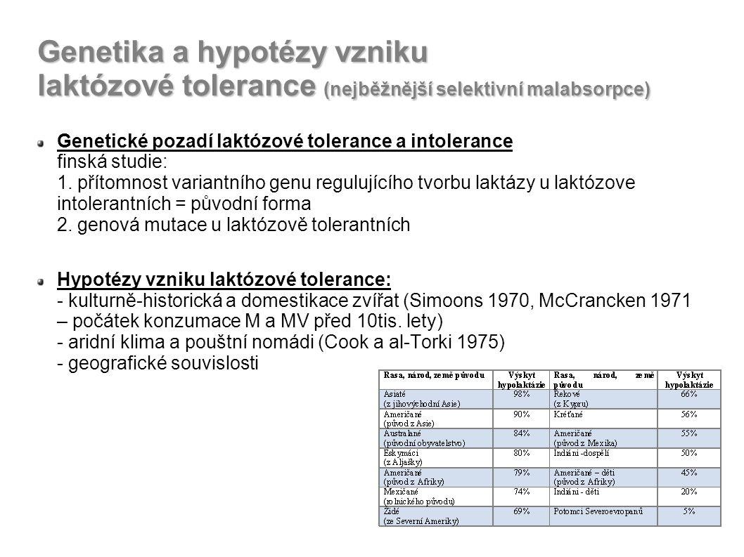 Genetika a hypotézy vzniku laktózové tolerance (nejběžnější selektivní malabsorpce) Genetické pozadí laktózové tolerance a intolerance finská studie: