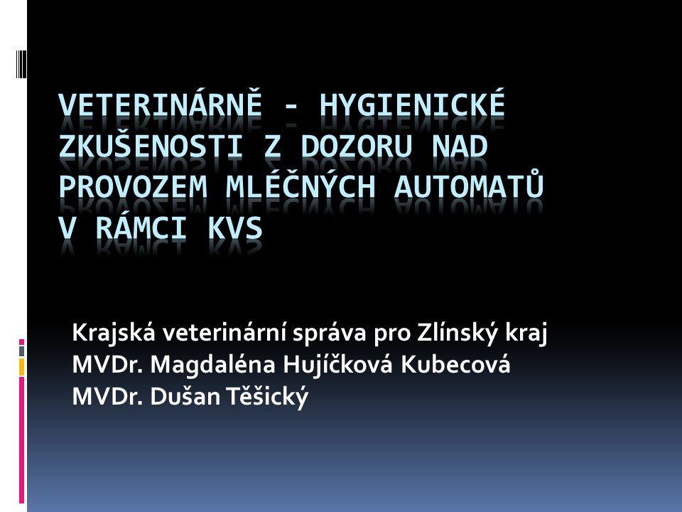 Krajská veterinární správa pro Zlínský kraj MVDr. Magdaléna Hujíčková Kubecová MVDr. Dušan Těšický
