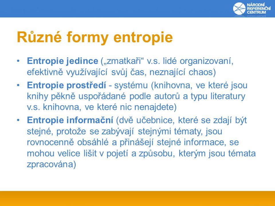 """Různé formy entropie Entropie jedince (""""zmatkaři v.s."""