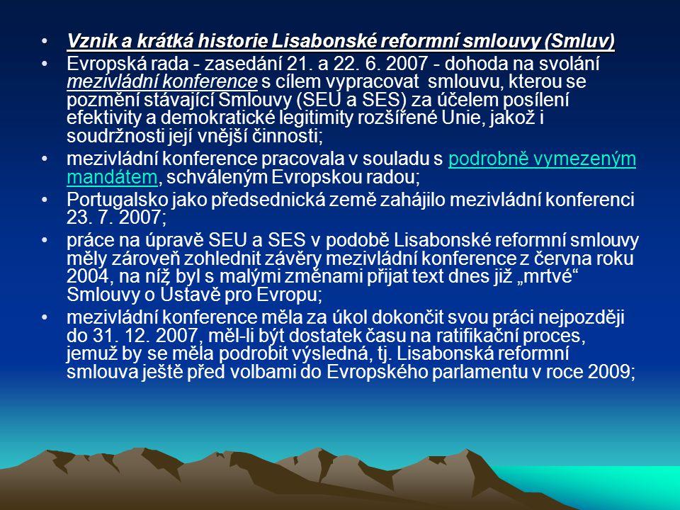 Vznik a krátká historie Lisabonské reformní smlouvy (Smluv)Vznik a krátká historie Lisabonské reformní smlouvy (Smluv) Evropská rada - zasedání 21. a