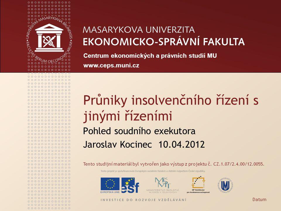 Centrum ekonomických a právních studií MU www.ceps.muni.cz Tento studijní materiál byl vytvořen jako výstup z projektu č. CZ.1.07/2.4.00/12.0055. Průn