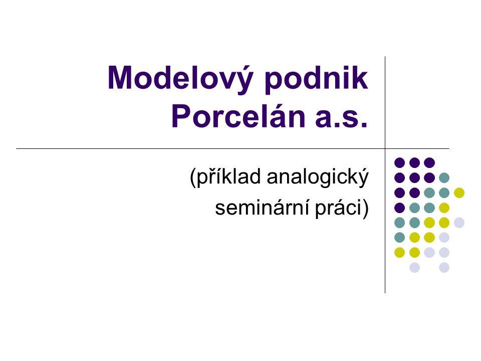Modelový podnik Porcelán a.s. (příklad analogický seminární práci)