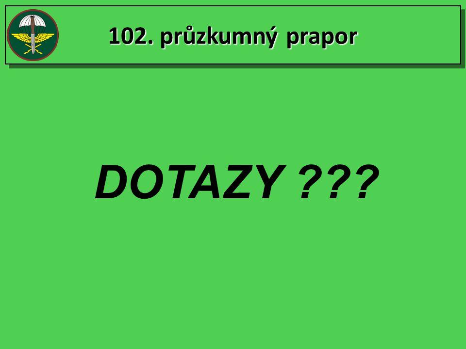 102. průzkumný prapor DOTAZY ???