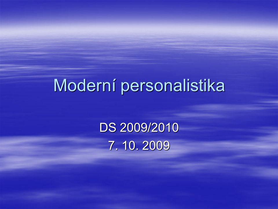 Moderní personalistika DS 2009/2010 7. 10. 2009