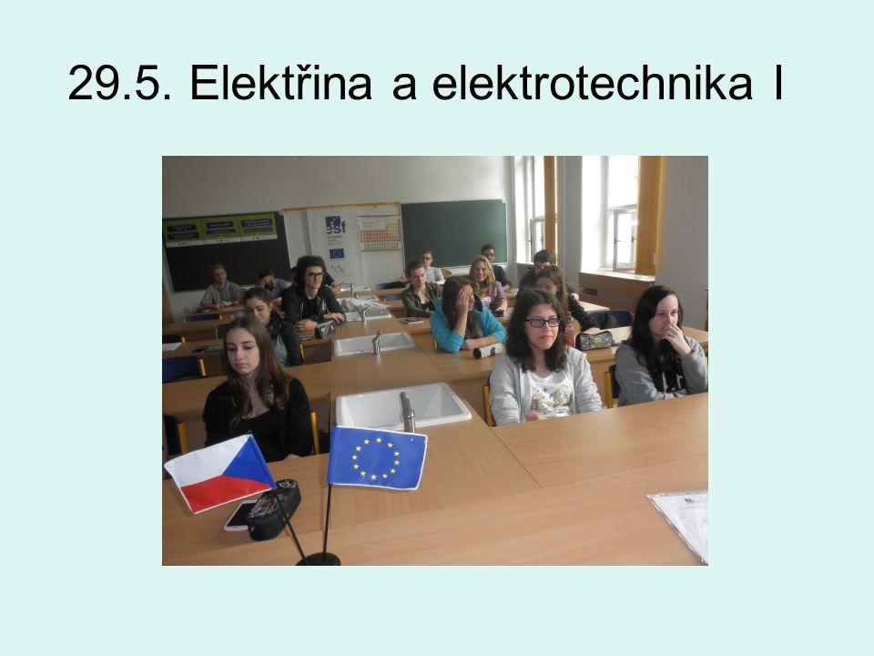 29.5. Elektřina a elektrotechnika I
