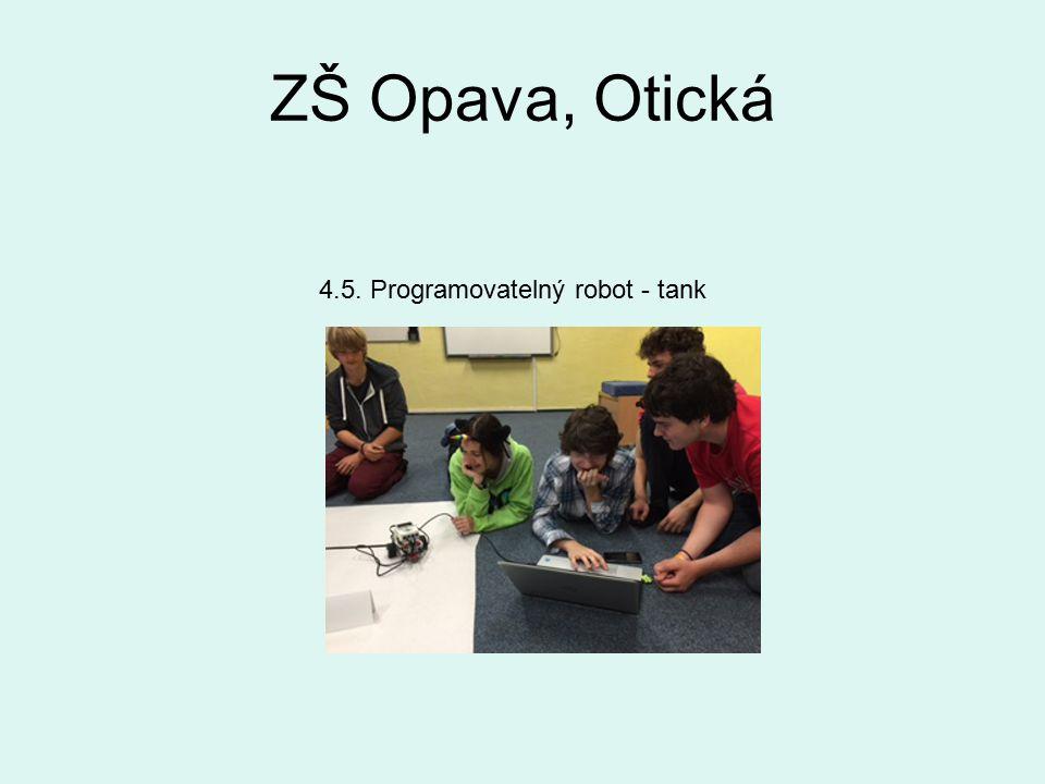 ZŠ Opava, Otická 4.5. Programovatelný robot - tank