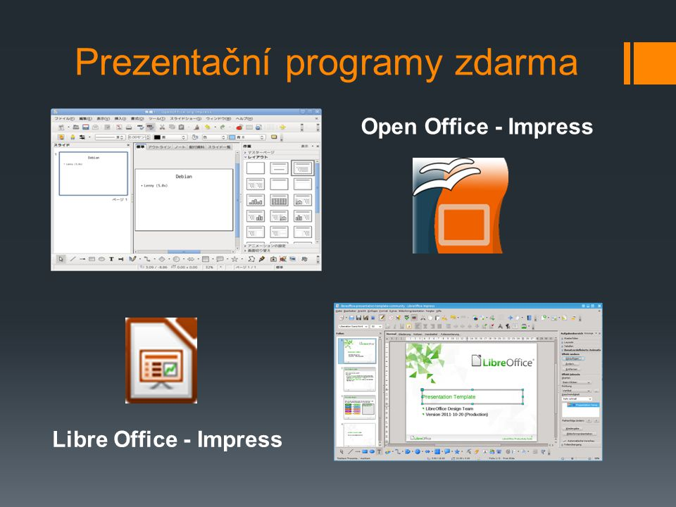 Prezentační programy zdarma Open Office - Impress Libre Office - Impress
