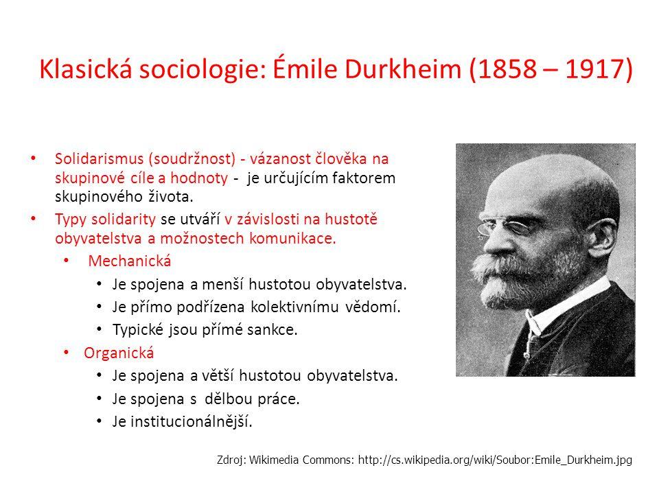 Klasická sociologie: Émile Durkheim (1858 – 1917) Anomie – Sociální desintegrace (rozklad) která je opakem solidarity Je to kritický stav nejasnosti, nejistoty a nesoudržnosti.