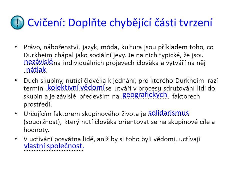 Cvičení: K jednotlivým charakteristikám stavu kolektivního vědomí přiřaďte termíny Durkheimovy sociologie.