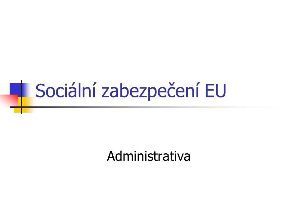 Sociální zabezpečení EU Administrativa