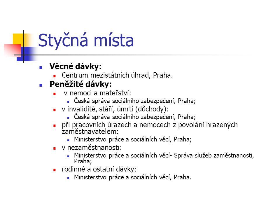Styčná místa Věcné dávky: Centrum mezistátních úhrad, Praha.