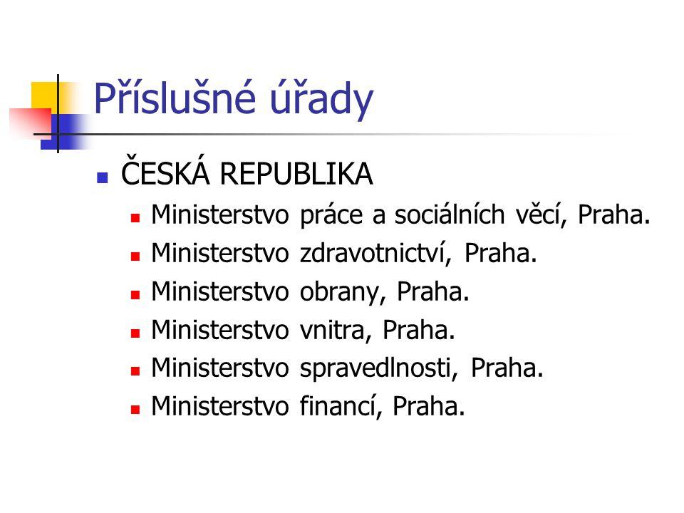 Příslušné úřady ČESKÁ REPUBLIKA Ministerstvo práce a sociálních věcí, Praha.