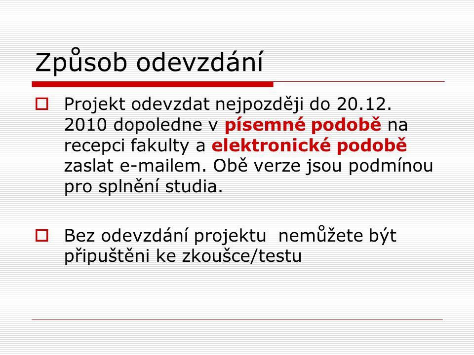Způsob odevzdání  Projekt odevzdat nejpozději do 20.12.
