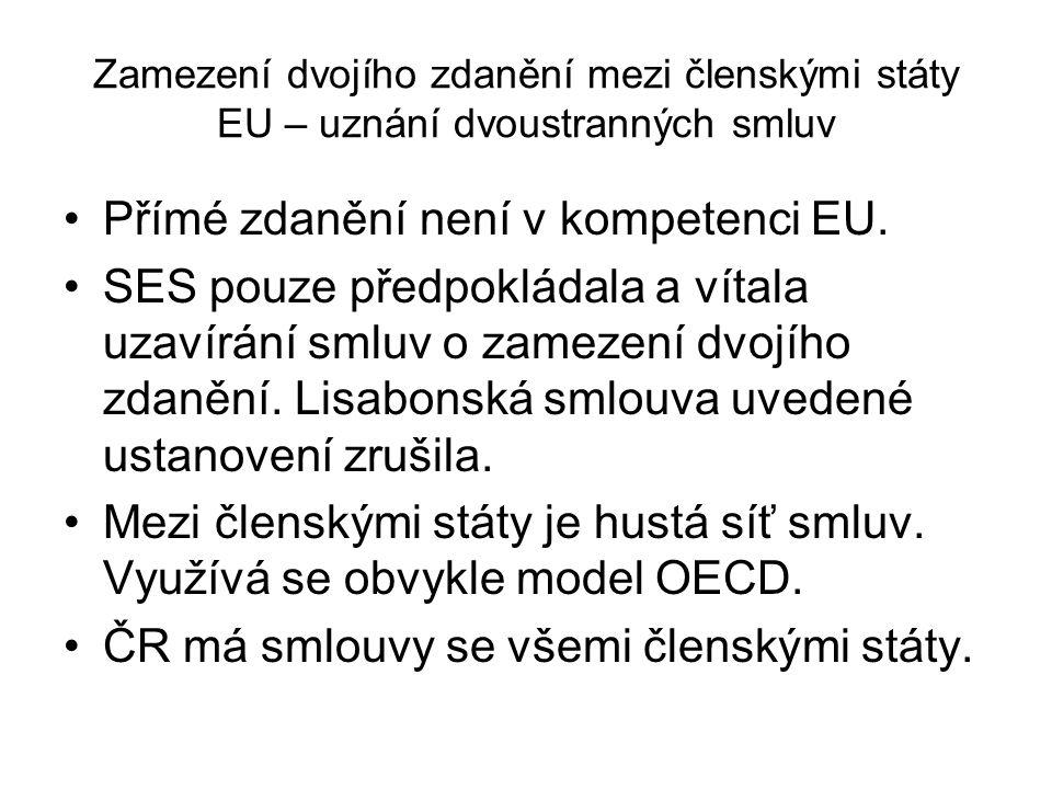 Zamezení dvojího zdanění mezi členskými státy EU – uznání dvoustranných smluv Přímé zdanění není v kompetenci EU.