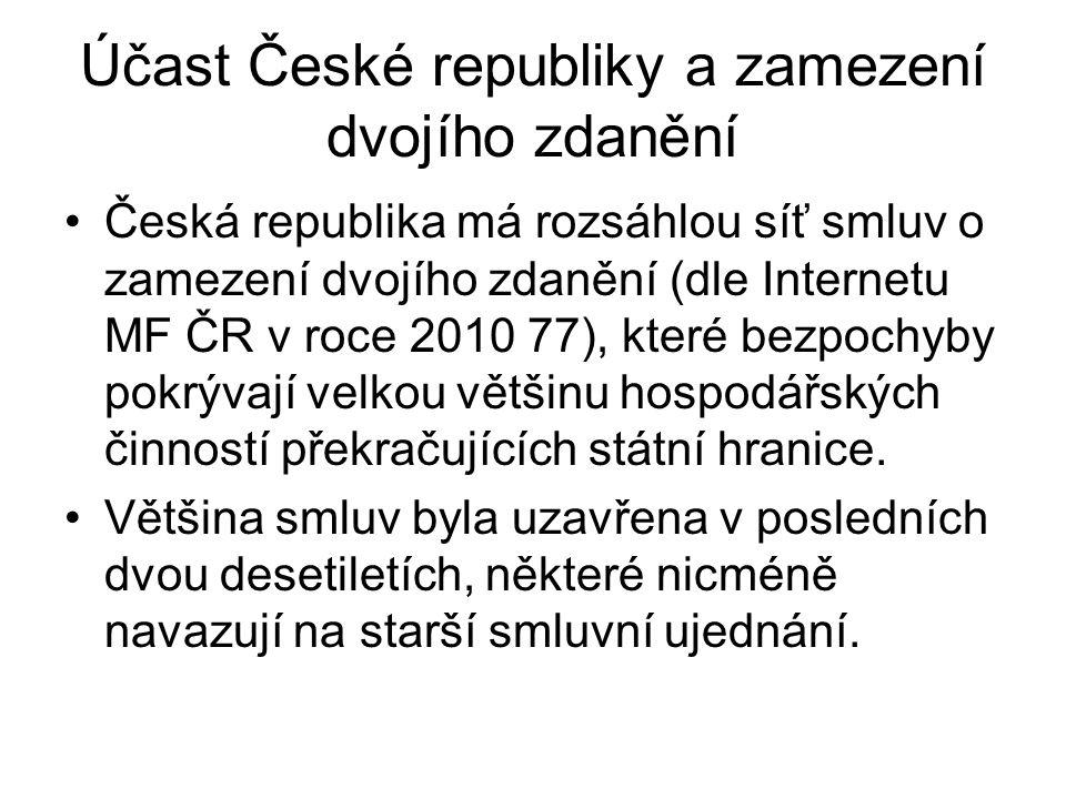 Účast České republiky a zamezení dvojího zdanění Česká republika má rozsáhlou síť smluv o zamezení dvojího zdanění (dle Internetu MF ČR v roce 2010 77), které bezpochyby pokrývají velkou většinu hospodářských činností překračujících státní hranice.