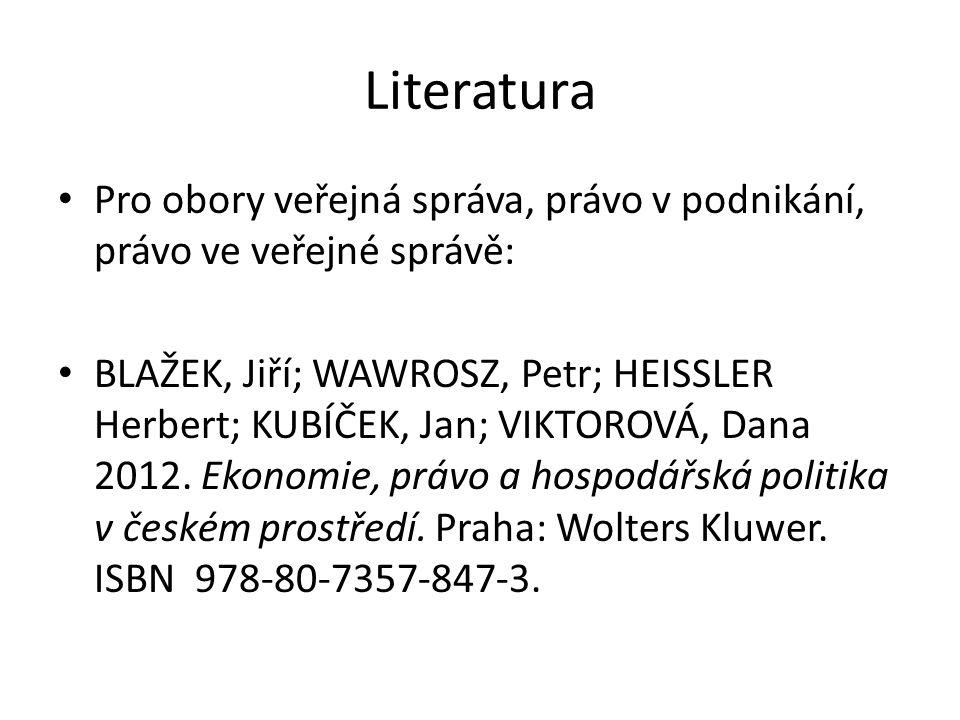 Literatura Pro obory veřejná správa, právo v podnikání, právo ve veřejné správě: BLAŽEK, Jiří; WAWROSZ, Petr; HEISSLER Herbert; KUBÍČEK, Jan; VIKTOROVÁ, Dana 2012.