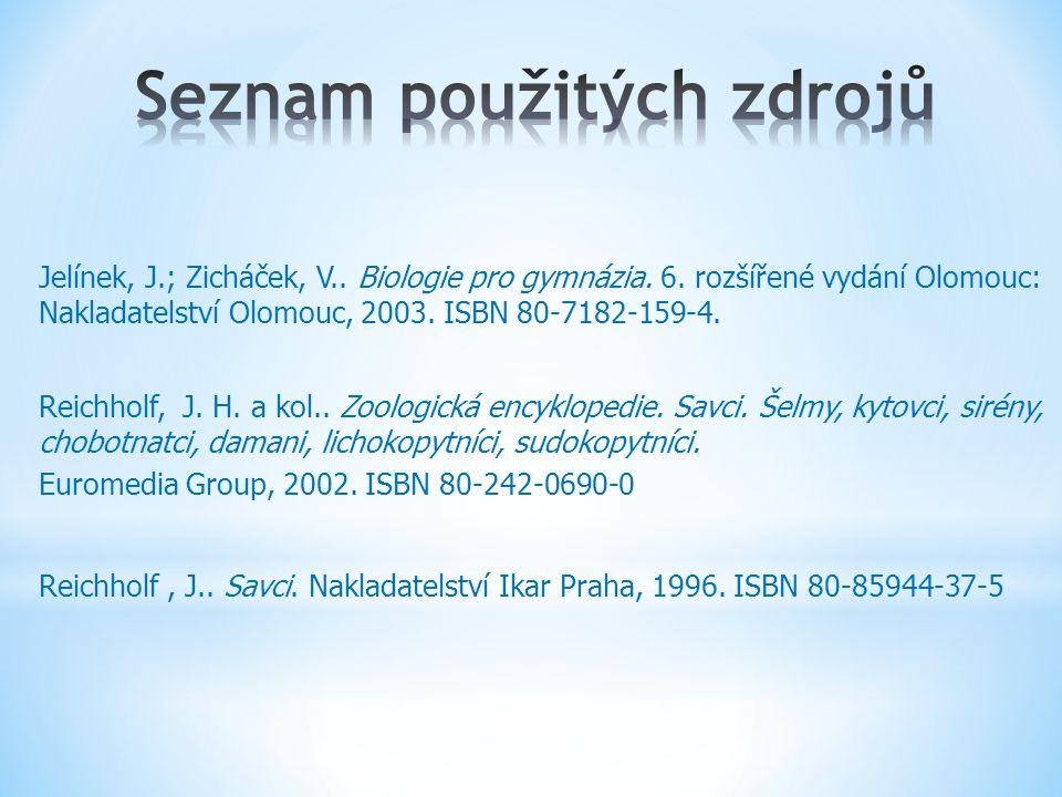 Jelínek, J.; Zicháček, V.. Biologie pro gymnázia. 6. rozšířené vydání Olomouc: Nakladatelství Olomouc, 2003. ISBN 80-7182-159-4. Reichholf, J. H. a ko