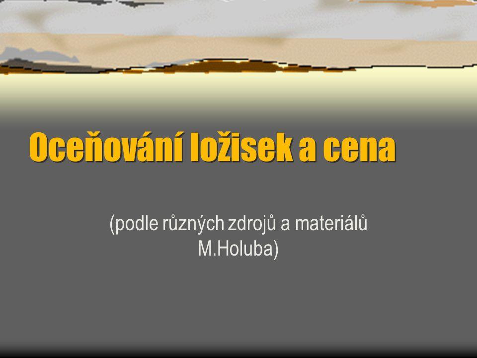 Oceňování ložisek a cena (podle různých zdrojů a materiálů M.Holuba)