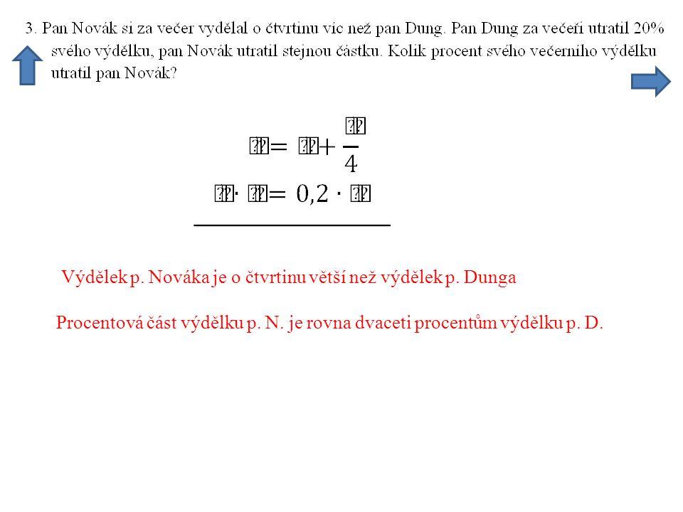 Výdělek p. Nováka je o čtvrtinu větší než výdělek p.