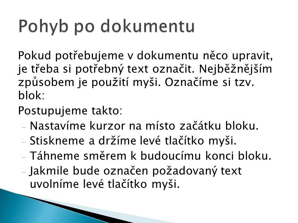 Pokud potřebujeme v dokumentu něco upravit, je třeba si potřebný text označit.