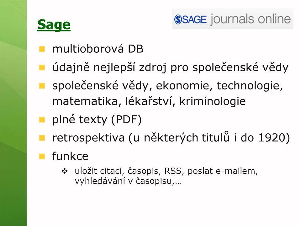 Sage multioborová DB údajně nejlepší zdroj pro společenské vědy společenské vědy, ekonomie, technologie, matematika, lékařství, kriminologie plné text