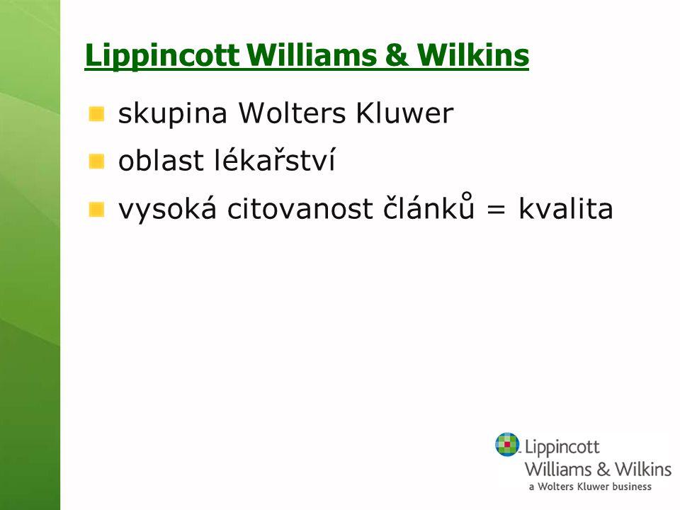 Lippincott Williams & Wilkins skupina Wolters Kluwer oblast lékařství vysoká citovanost článků = kvalita