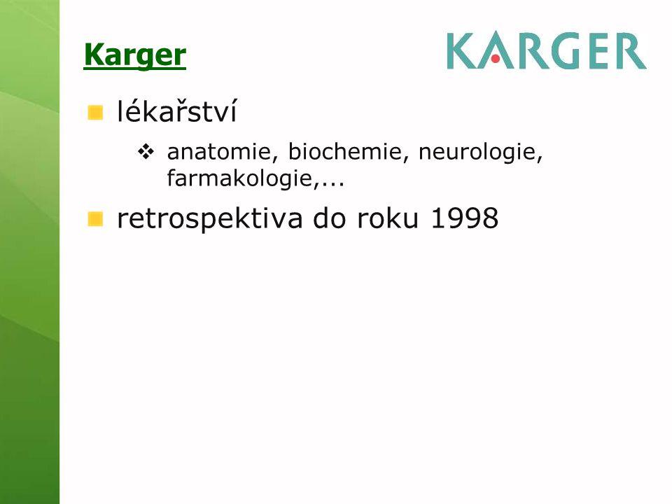 Karger lékařství  anatomie, biochemie, neurologie, farmakologie,... retrospektiva do roku 1998