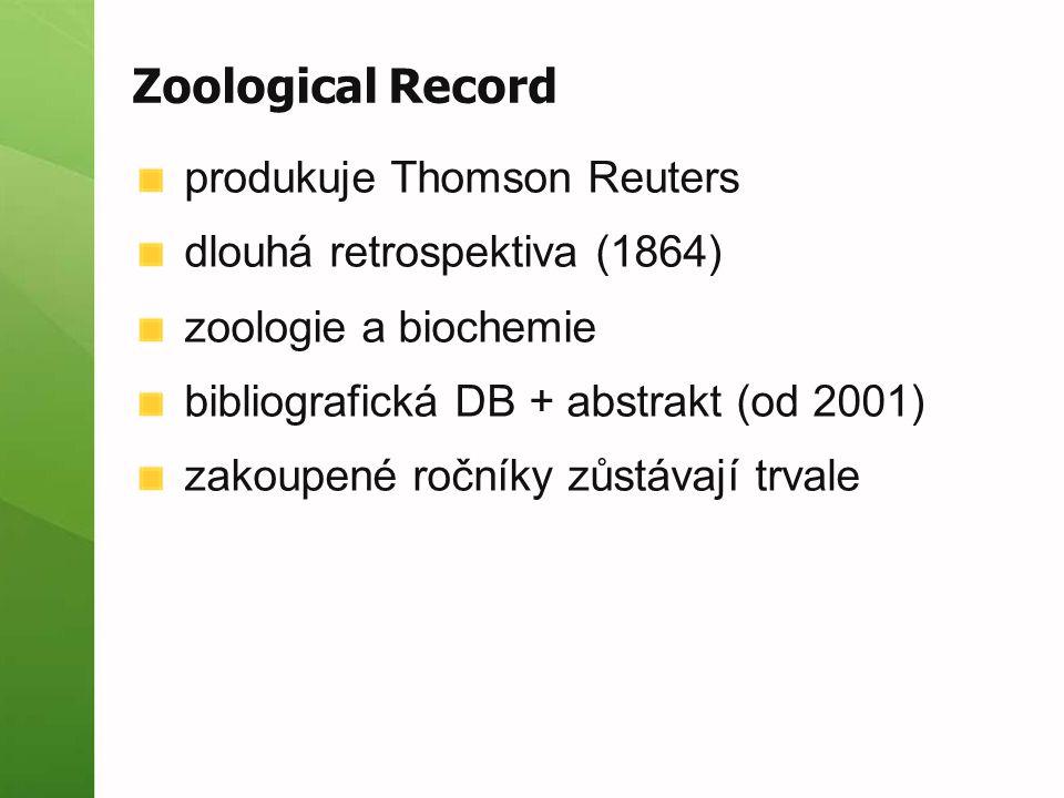 Zoological Record produkuje Thomson Reuters dlouhá retrospektiva (1864) zoologie a biochemie bibliografická DB + abstrakt (od 2001) zakoupené ročníky