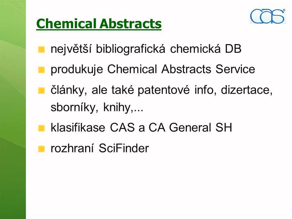 Chemical Abstracts největší bibliografická chemická DB produkuje Chemical Abstracts Service články, ale také patentové info, dizertace, sborníky, knih