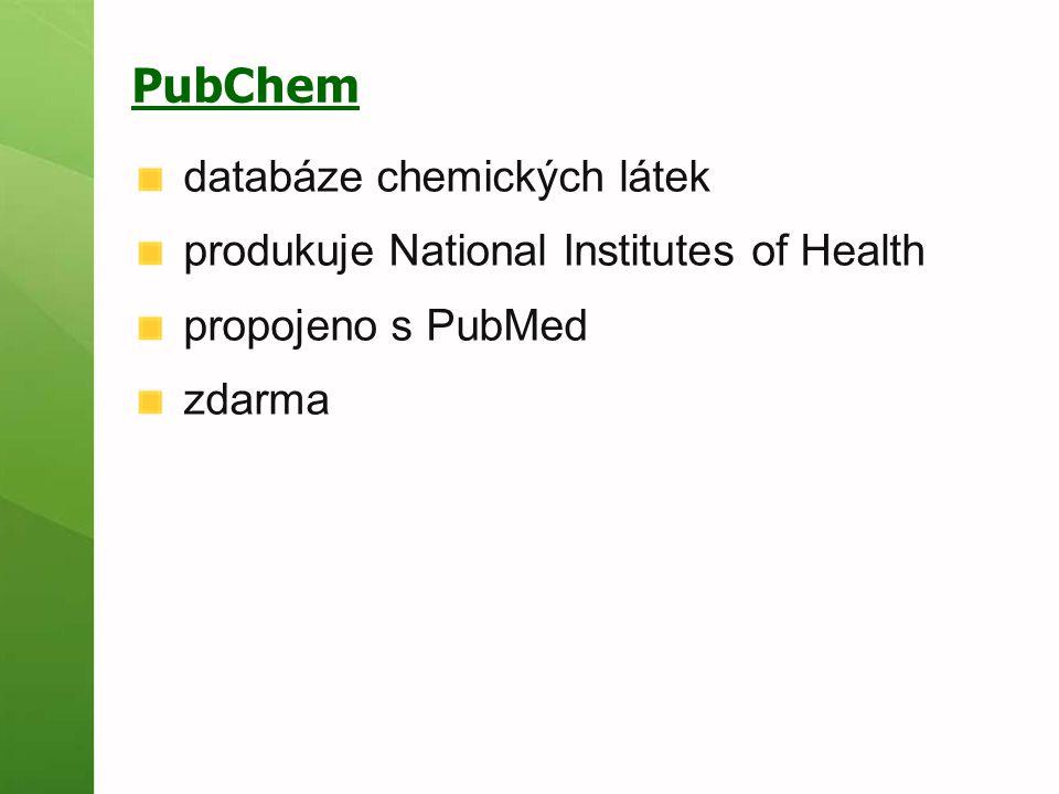 PubChem databáze chemických látek produkuje National Institutes of Health propojeno s PubMed zdarma