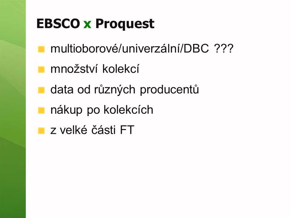 EBSCO multioborová DB prostředí EBSCOhost kolekce  Academic Search Premier, ale i ERIC, PsycInfo moderní grafické rozhraní množství užitečných funkcí  našeptávače, omezování a rozšiřování výsledků, obrázky vztahující se k textu, ukládání článků do složek, RSS, export do citačního SW, SFX, …