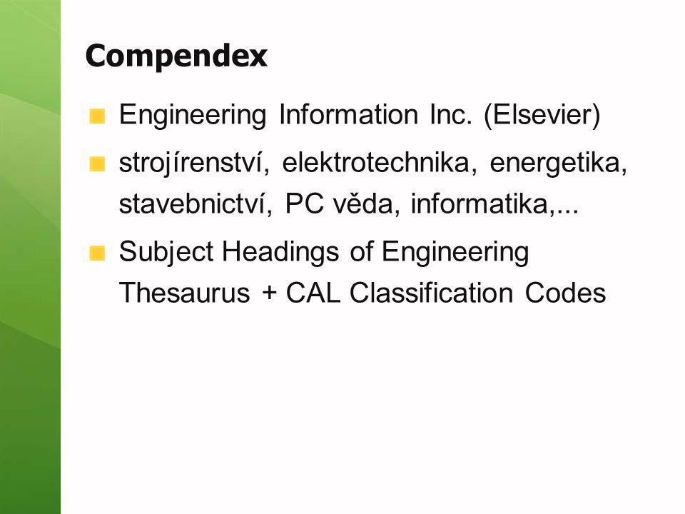 Compendex Engineering Information Inc. (Elsevier) strojírenství, elektrotechnika, energetika, stavebnictví, PC věda, informatika,... Subject Headings