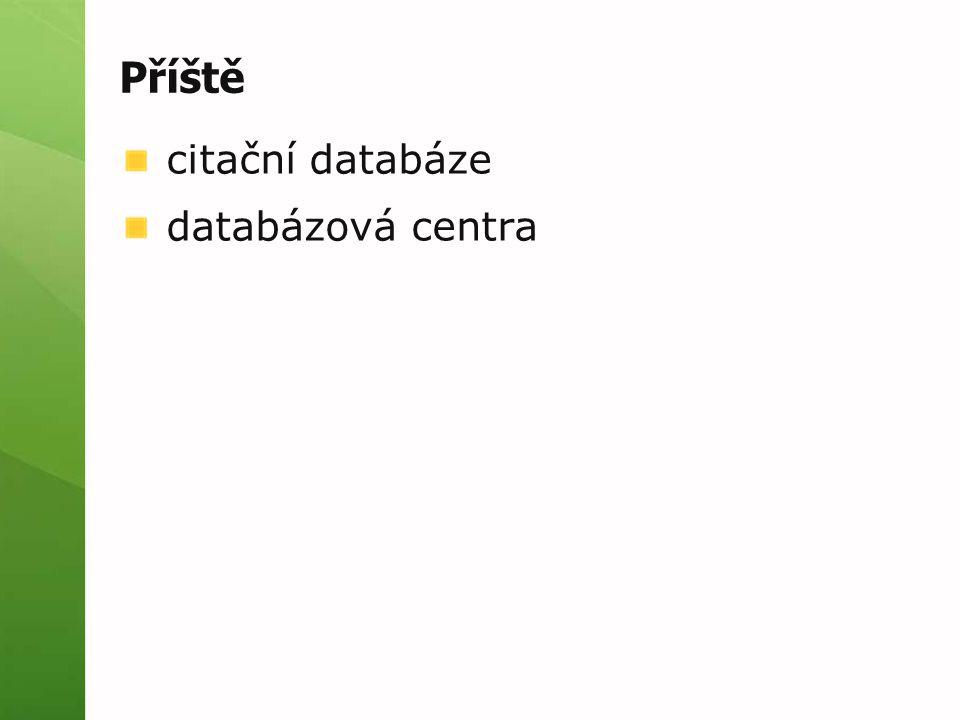 Příště citační databáze databázová centra