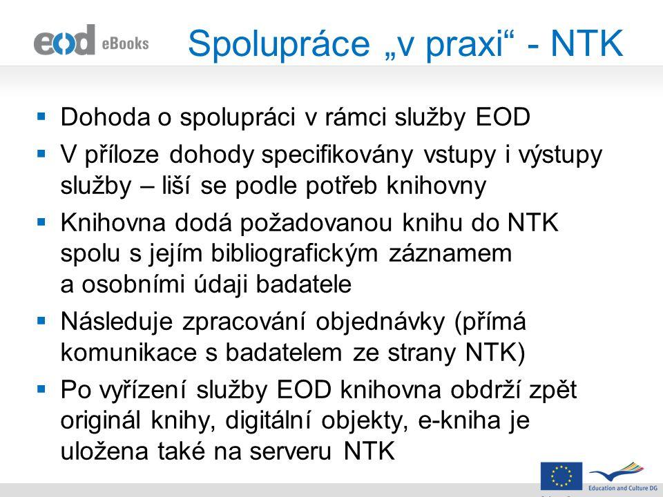 """Spolupráce """"v praxi"""" - NTK  Dohoda o spolupráci v rámci služby EOD  V příloze dohody specifikovány vstupy i výstupy služby – liší se podle potřeb kn"""
