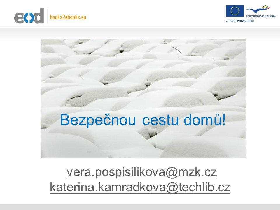 Děkujeme za pozornost! vera.pospisilikova@mzk.cz katerina.kamradkova@techlib.czvera.pospisilikova@mzk.cz katerina.kamradkova@techlib.cz Bezpečnou cest