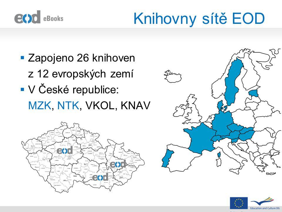 Knihovny sítě EOD  Zapojeno 26 knihoven z 12 evropských zemí  V České republice: MZK, NTK, VKOL, KNAV