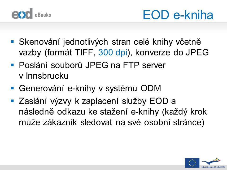 EOD e-kniha  Skenování jednotlivých stran celé knihy včetně vazby (formát TIFF, 300 dpi), konverze do JPEG  Poslání souborů JPEG na FTP server v Inn