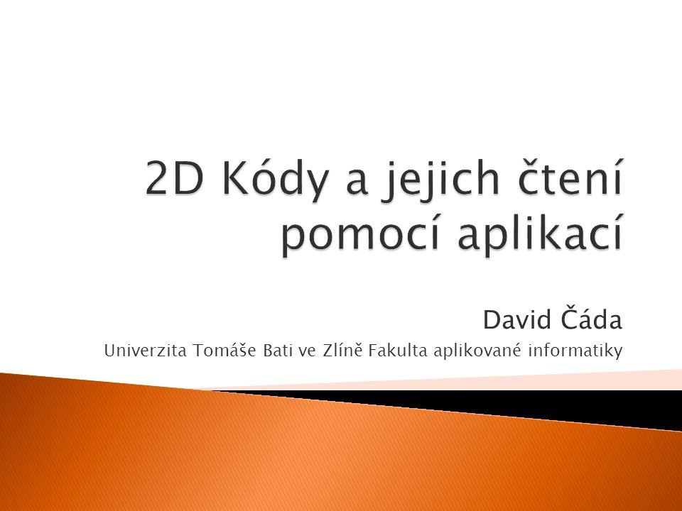 David Čáda Univerzita Tomáše Bati ve Zlíně Fakulta aplikované informatiky