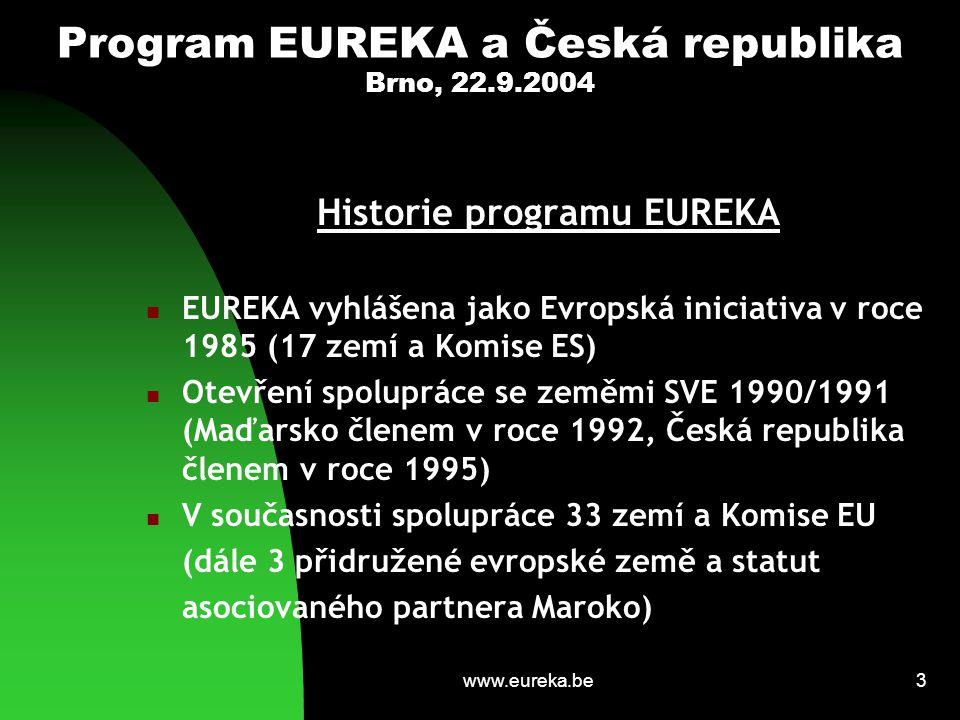 """www.eureka.be4 Program EUREKA a Česká republika Brno, 22.9.2004 Základní principy spolupráce Program EUREKA je mezivládní spolupráce Nevytváří společný finanční fond na řešení projektů (národní financování a vlastní zdroje organizací) Princip """"Bottom up (projekty a jejich technologické zaměření vycházejí z potřeb a zájmu spolupracujících organizací) Přinášet nové výrobky, technologické procesy a progresivní služby do komerčního využití Řešitelská konsorcia jsou vlastníky výsledků řešení projektů a jejich využívání"""