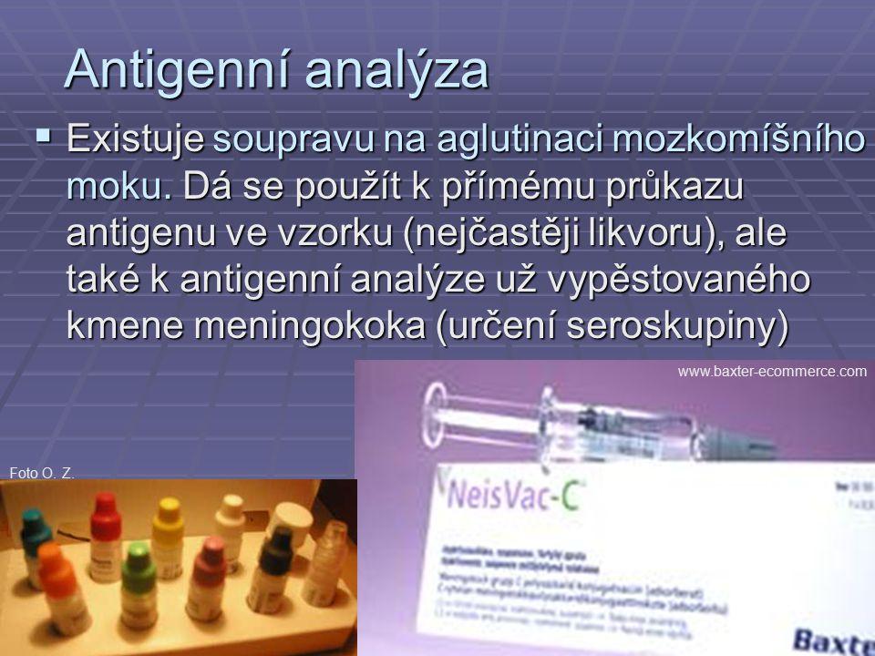 Antigenní analýza  Existuje soupravu na aglutinaci mozkomíšního moku.