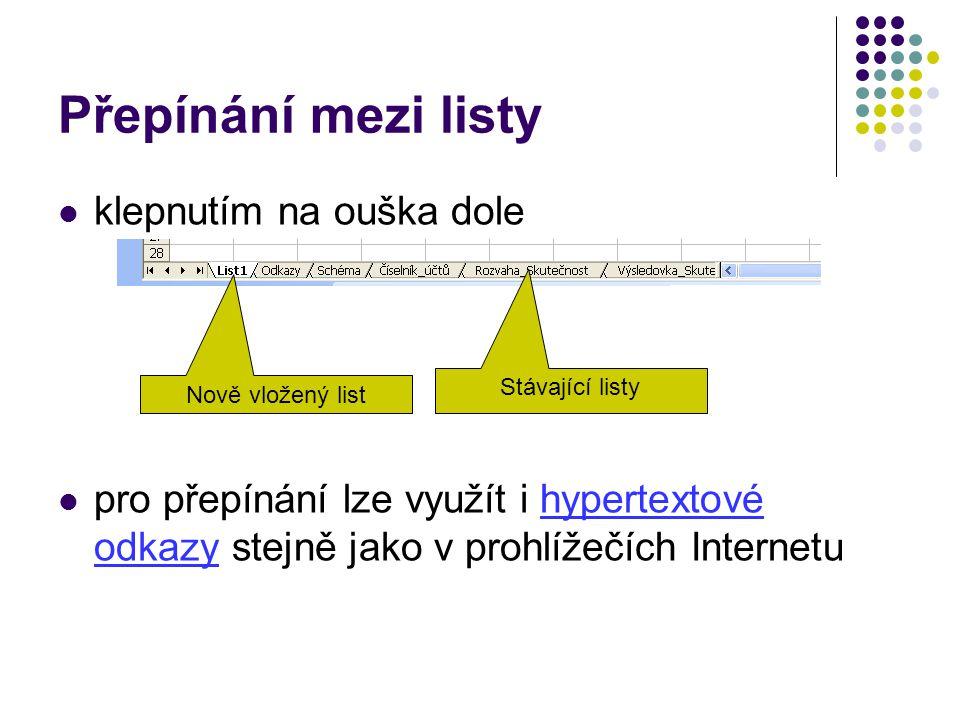 Přepínání mezi listy klepnutím na ouška dole pro přepínání lze využít i hypertextové odkazy stejně jako v prohlížečích Internetu Nově vložený list Stá